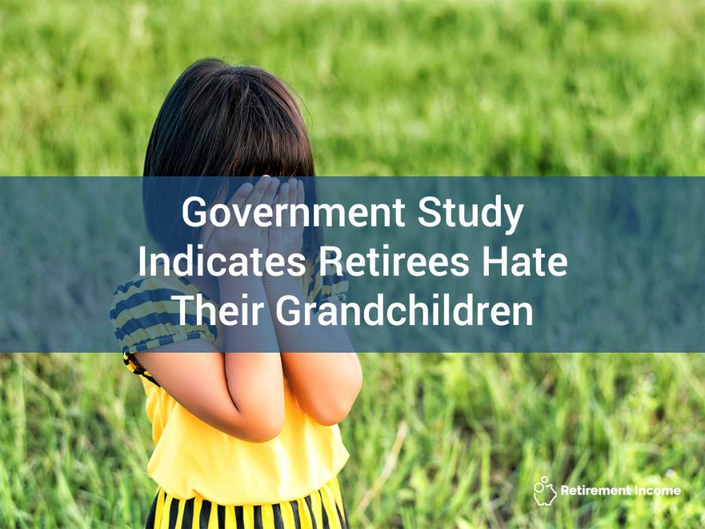 Government Study Indicates Retirees Hate Their Grandchildren